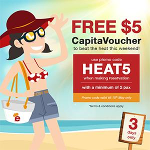 FREE $5 CapitaVoucher for every reservation to help beat the heat this weekend!
