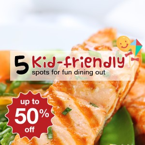 5 kid-friendly spots for fun dining out!