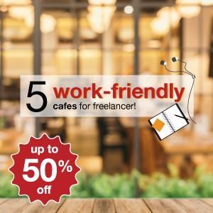5 work-friendly cafes for freelancer!